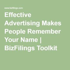 Effective Advertising Makes People Remember Your Name | BizFilings Toolkit