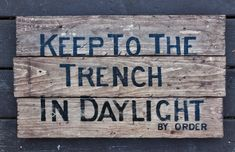 NEW Vintage wooden sign ' Keep To The Trench ' WWI by VASSdesign