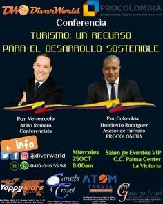 """@diverworld te invita a esta increíble conferencia con @atilioromerop y Humberto Rodríguez.  #Conferencia """"#TURISMO: UN RECURSO PARA EL #DESARROLLO #SOSTENIBLE""""  Ponentes: Por #Venezuela  Atilio Romero #Conferencista  Por #Colombia Humberto J. Rodriguez H. #Asesor Turístico ProColombia  Miércoles 25 de octubre - 8:00am Salón de Eventos VIP La Victoria - Edo. Aragua Info: DiverWorld  0416-646.55.98  Por #UnMundoCadaVezMejor  #publiciudadmcy #publicidad #evento #turismo #destinos…"""
