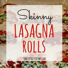 Skinny Lasagna Rolls. The perfect solution for delicious pasta with portion control! Tabler Party of Two | TablerPartyofTwo.com
