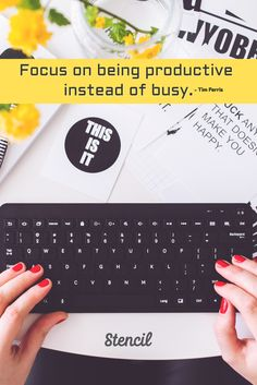Focus on being productive  instead of busy. / - Tim Ferris