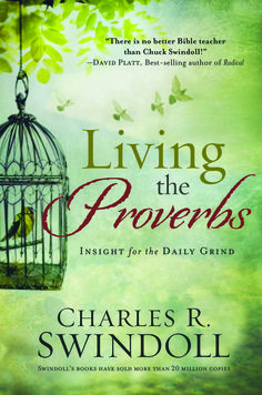 """Living the Proverbs by Charles Swindoll @WorthyPub    IN-STORE DATE: 12/25/12  ISBN: 978-1-936034-71-0  FORMAT: Jacketed Hardcover  TRIM SIZE: 6"""" x 9""""  PAGE COUNT: 304 pages  RETAIL PRICE: $19.99  CATEGORY: RELIGION/ Christian Life/ Spiritual Growth"""