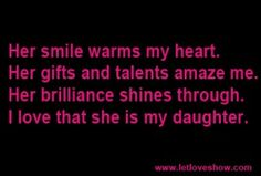 Love my baby girl My Daughter Quotes, I Love My Daughter, My Beautiful Daughter, Love My Kids, I Love Girls, Mom Quotes, Quotes To Live By, How To Show Love, Love You