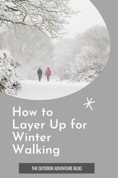 How to Layer Up for Winter Walking • The Outdoor Adventure Blog #winterhiking #hiking #hikinggear Backpacking Tips, Hiking Tips, Hiking Gear, Winter Walk, Winter Hiking, Best Waterproof Jacket, Spring Day, Winter Months, Layers