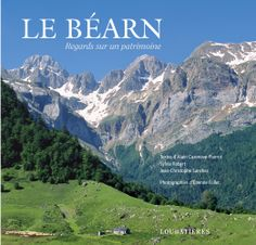 Le Béarn, regards sur un patrimoine #Arudy #Béarn #Campan #Eaux-Bonnes #Fébus #Gave #Henri IV #Jurançon #Lacq #Monein #Morlaàs #Mourenx #Navarrenx #Oloron #Orthez #Pau #Phoebus #Salies-de-Béarn http://www.loubatieres.fr/?p=1122