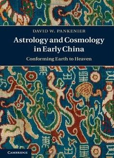 Astrology And Cosmology In Early China: Conforming Earth To Heaven PDF