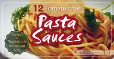 If your child is nightshade intolerant, spaghetti and pizza can be difficult. Try these 12 tomato-free pasta sauces for nightshade intolerant kids. If your child ...