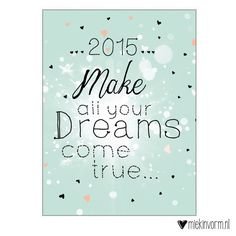 ansichtkaart met quote || 2015  Make all your dreams door MIEKinvorm op Etsy