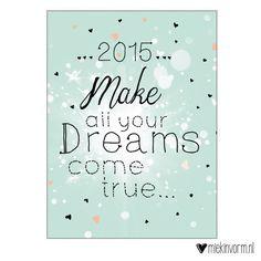 ansichtkaart met quote || 2015 Make all your dreams door MIEKinvorm op Etsy