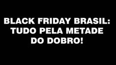 black-friday-brasil-1-tudo-pela-metade-do-dobro   Viés   O outro lado da rede