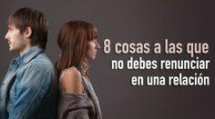 """"""" Baitoa Primero """": 8 cosas a las que no debes renunciar en una relaci..."""