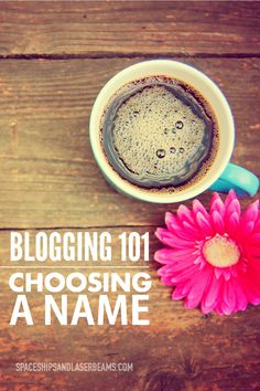Blogging 101: How to Choose a Name for Your Blog -- great tips to help you get started! notcom smallbiz AD