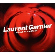 Laurent Garnier - Bout De Souffle Ep/Breathless