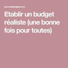Etablir un budget réaliste (une bonne fois pour toutes)