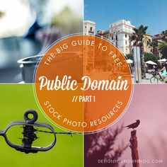 The BIG Guide to Free Stock Photo Resources: Part 1 Public Domain. From DesignYourOwnBlog.com.
