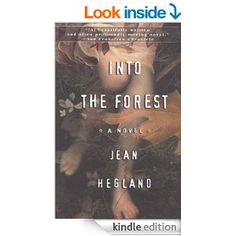 Amazon.com: Into the Forest eBook: Jean Hegland: Kindle Store