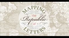 Mapping the Republic of Letters - Video