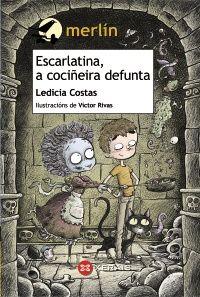 Rede de Bibliotecas de Galicia catálogo › Detalles para: Escarlatina, a cociñeira defunta, / Ledicia Costas ; Costa, Kool Kids, Child Smile, Merlin, Baseball Cards, Books, Illustrator, Editorial, Pdf