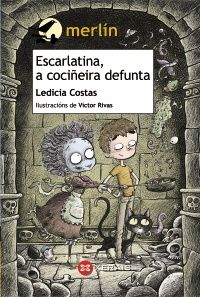 Escarlatina, a cociñeira defunta / Ledicia Costas ; ilustracións de Víctor Rivas