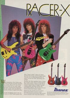 Racer X Ibanez Ad Paul Gilbert Hair Metal Bands, 80s Hair Bands, Guitar Amp, Cool Guitar, The Mars Volta, Paul Gilbert, Best Guitar Players, Best Guitarist, Glam Metal