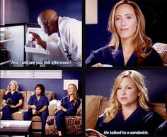 Dr. Richard Webber: And I will see you this afternoon. Arizona Robbins: He talked to a sandwich. Grey's Anatomy quotes