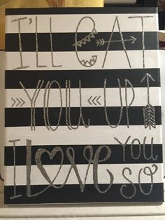 I'll eat you up I love you so. Typography. Baby. Stripes.