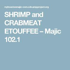 SHRIMP and CRABMEAT ETOUFFEE – Majic 102.1
