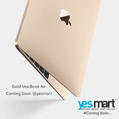 The New Lightest & most Compact  Golden Mac Book air now coming soon @Yesmart. Grab this Macbook from #YesMart stores as soon as it arrives. For more info Visit – www.yesmart.in