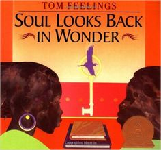Grades 3 & up / Soul Looks Back in Wonder; poems by a dozen African-American poets (including Maya Angelou, Walter Dean Myers, & Langston Hughes) with beautiful drawings by Tom Feelings