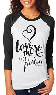 Women's Christian Shirt / Inspirational tshirts / women's fashion / Fearless Women / Love More
