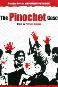 The Pinochet Case (2002) - Rotten Tomatoes