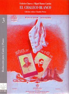 CHUECA, Federico y RAMOS CARRIÓN, Miguel. El chaleco blanco. Madrid: Instituto Complutense de Ciencias Musicales, 1997
