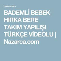 BADEMLİ BEBEK HIRKA BERE TAKIM YAPILIŞI TÜRKÇE VİDEOLU | Nazarca.com