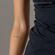 Be Here Now Temporary Tattoo (Set of - tattoo - Tattoo Frauen Armbeugen Tattoos, Friend Tattoos, Mini Tattoos, Small Tattoos, Tatoos, One Word Tattoos, Faith Tattoos, Quote Tattoos, Tattoo Diy