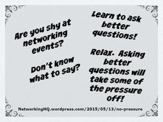 """Networkers! ~ New article, """"No Pressure Networking"""" on my #Networking Blog (designed not to sell, but to teach!). Something new about networking is posted every 4th day! More than 510 FREE Articles! Tell your friends by clicking """"SHARE."""" ~ https://NetworkingHQ.wordpress.com/2015/05/13/no-pressure  Two other Networking HotSpots:   http://www.TenCommitmentsofNetworking.com https://www.Facebook.com/NetworkingHeadquarters"""