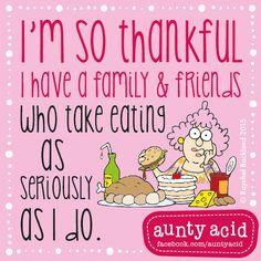 #AuntyAcid I'm so thankful I have family and friends
