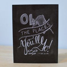 Dr Suess Quote Card - Chalkboard Card - Chalk Art  - Oh the Places You'll Go - Graduation Card - Congratulations - Encouragement - Congrats