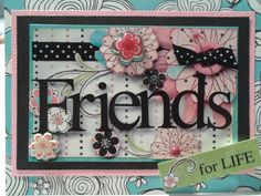 3 Dimensional Card For A Friend by CARDSBYMOM