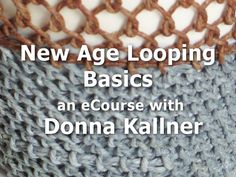 The Fall session of the New Age Looping Basics online class with Donna Kallner begins September 17. Registration is open now on Etsy, $50.00