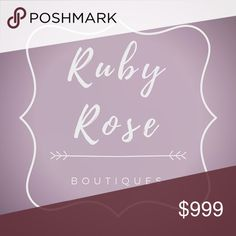 Meet Your Posher: Ruby Rose Boutiques Ruby Rose Boutiques are focused on affordable fashion with the belief that every human being is beautiful and deserves to own beautiful clothes. Find something to wear that is as beautiful as you are at Ruby Rose Boutiques. Other