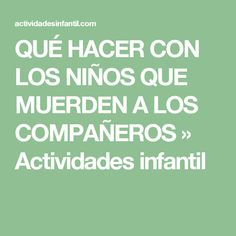 QUÉ HACER CON LOS NIÑOS QUE MUERDEN A LOS COMPAÑEROS » Actividades infantil Baby Learning, Too Cool For School, Emotional Intelligence, Baby Love, Counseling, Montessori, Psychology, Acting, Leo