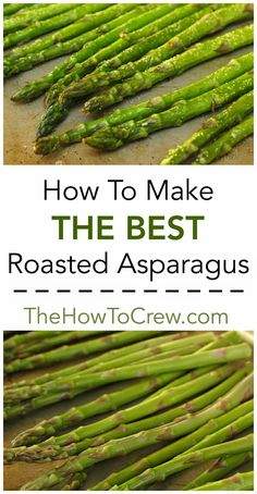 How To Make The Best Roasted Asparagus on TheHowToCrew.com - this literally takes just a couple minutes from start to finish!