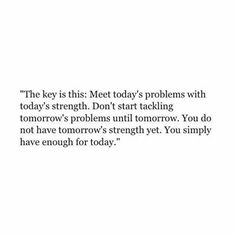 Oh I'm so bad at this. Use today's strengths. It's not tomorrow yet.