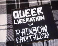 Queer Liberation, Not Rainbow Capitalism // PATCH - Screenprinted onto Medium-Heavy Durable Black Co Punk Patches, Diy Patches, Pin And Patches, Crust Punk, Punk Jackets, Trans Rights, Battle Jacket, State Art, Punk Fashion