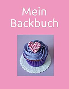Mein Backbuch: Rezeptbuch zum Selberschreiben, DIY Backbuch, Platz für 100 Rezepte: Amazon.de: Rappel, Monika: Bücher Desserts, Food, Pocket Books, Bakken, Tailgate Desserts, Deserts, Essen, Postres, Meals