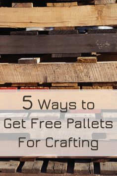 5 Ways to Get Free Pallets For Crafting