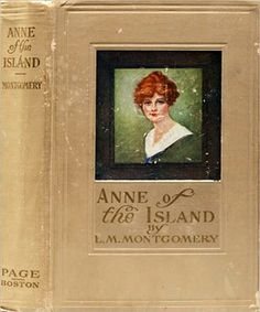 Anne of the Island - L. M. Montgomery (Anne of Green Gables Series Compilation Book #3) - Best Version with Original Book Cover