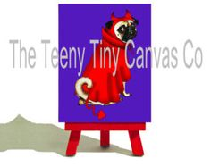Pug Devil - Halloween - from the FUGLY PUGS SERIES - Mini Canvas and Easel Set. The Perfect Gift