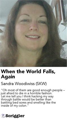 When the World Falls, Again by Sandra Woodiwiss (SKW) https://scriggler.com/detailPost/story/31522