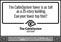 Vintage Toledo TV - Buckeye CableSystem - The CableSystem tower is as tall as a 35-story building...(Thu 3/17/77 ad)
